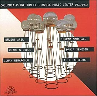 Columbia-Princeton Electronic Music Center 1961-73 by Columbia-Princeton Electronic Music Center 1961-73 (1998-05-26)