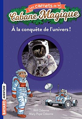 Les carnets de la cabane magique, Tome 07: À la conquête de l'univers !