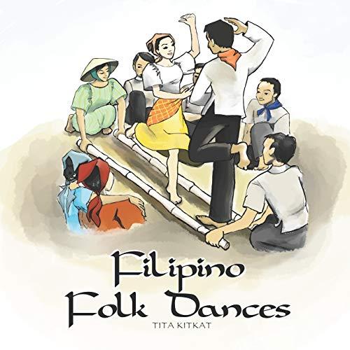 Filipino Folk Dances: Illustrated Children's Book (Filipino Traditions)