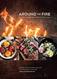 Around the Fire: Recipes for Inspired Grilling and Seasonal Feasting from Ox Restaurant [A Cookbook]