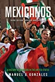 Mexicanos, Third Edition: A History of Mexicans in the United States