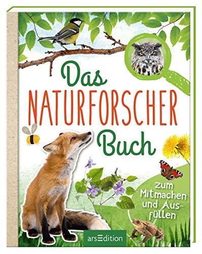 Das Naturforscher-Buch: Zum Mitmachen und Ausfüllen