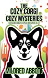 The Cozy Corgi Cozy Mysteries - Collection One: Books 1-3