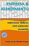 Empresa e Atendimento: exercícios lúdicos com palavras cruzadas (Fixação de Conteúdo Livro 6) (Portuguese Edition)