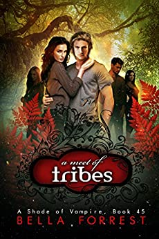 A Shade of Vampire 45: A Meet of Tribes by [Bella Forrest]