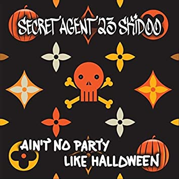 Ain't No Party Like Halloween