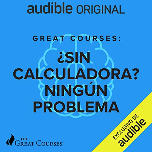 Great Courses: ¿Sin calculadora? Ningún problema [Great Courses: No Calculator? No Problem] Titelbild