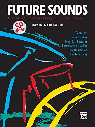 Future Sounds: A Book of Contemporary Drumset Concepts (incl. CD)
