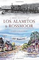 A Brief History of Los Alamitos & Rossmoor