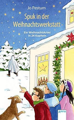 Spuk in der Weihnachtswerkstatt: Ein Weihnachtskrimi. Adventskalender-Buch in 24 Kapiteln. Ab 10 Jahren: Ein Weihnachtskrimi in 24 Kapiteln