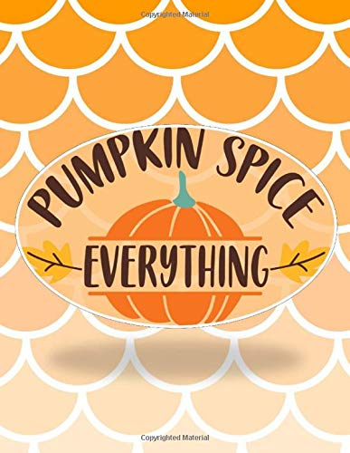 Pumpkin Spice Everything: Perfect Autumn Coloring And Sketchbook for Preschool, Pre K,...