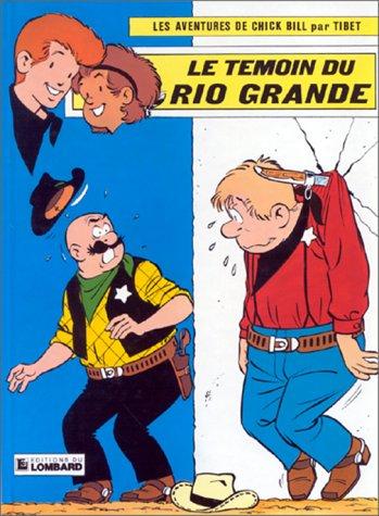 Chick Bill, tome 40 : Le Témoin du Rio Grande