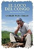 El loco del Congo. Querer para crear (Fuera de Colección)