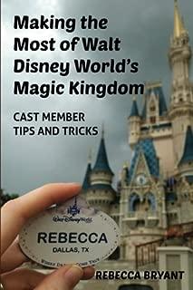 Making the Most of Walt Disney World's Magic Kingdom: Cast Member Tips and Tricks