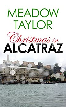 Christmas in Alcatraz: A Short Cozy Romance by [Meadow Taylor]