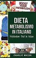 Dieta Metabolismo In italiano/ Metabolism Diet In Italian
