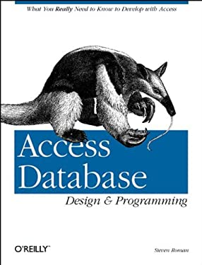 Access Database Design & Programming: What You Really Need to Know to Develop with Access (Nutshell Handbooks)