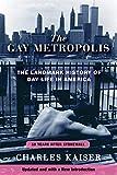 The Gay Metropolis: The Landmark History of Gay Life in America