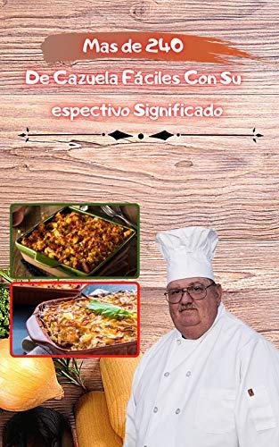 mas de 240 recetas De Cazuela Fáciles Con Su Respectivo Significado: ideal para momentos especiales, bogavante, vegano (Spanish Edition)