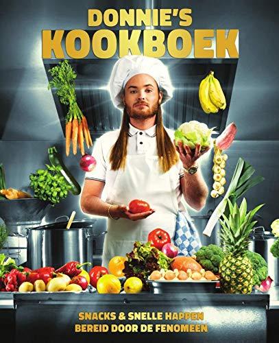Donnie's kookboek: Snacks & snelle happen bereid door De Fenomeen