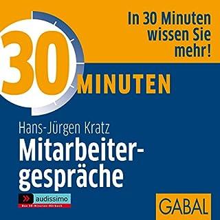 30 Minuten Mitarbeitergespräche                   Autor:                                                                                                                                 Hans-Jürgen Kratz                               Sprecher:                                                                                                                                 div.                      Spieldauer: 1 Std. und 1 Min.     29 Bewertungen     Gesamt 3,2