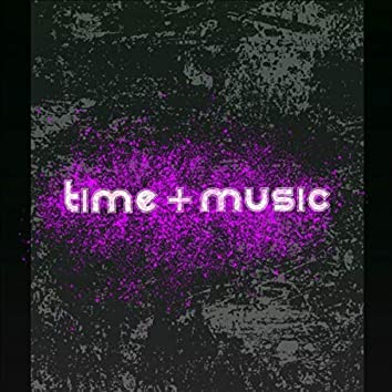 Time + Music