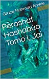 Perashat Hashabúa Tomo I, Jai