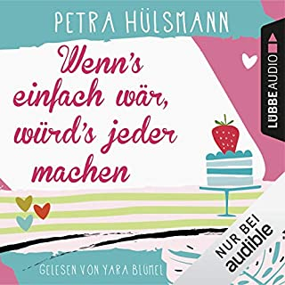 Wenn's einfach wär, würd's jeder machen                   Autor:                                                                                                                                 Petra Hülsmann                               Sprecher:                                                                                                                                 Yara Blümel                      Spieldauer: 15 Std. und 41 Min.     1.545 Bewertungen     Gesamt 4,6