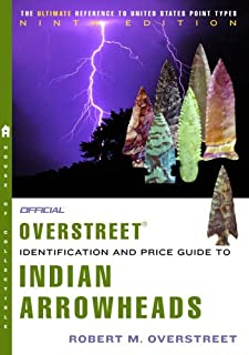 The Official Overstreet Indian Arrowheads Identification and Price Guide 9th Edition (OFFICIAL OVERSTREET INDIAN ARROWHEAD IDENTIFICATION AND PRICE GUIDE)