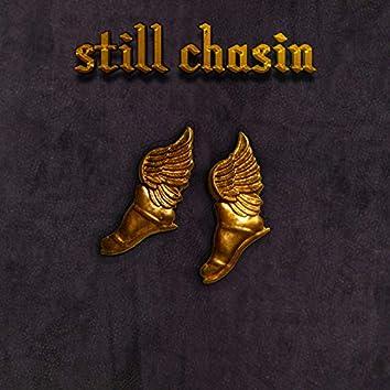 Still Chasin
