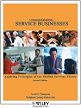 Understanding Service Businesses: Applying Principles of Unified Services Theory