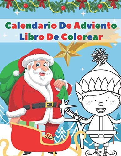 Calendario De Adviento Libro De Colorear: Calendario Adviento Libro Para Colorear - Libro Para Colorear Para Niñas Y Niños Con 24 Motivos Navideños - Regalo Niña 5 Años