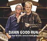 Damn Good Run - The Best Of C. Jones & S. Baker - Chris Jones