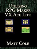 Utilizing RPG Maker VX Ace Lite (English Edition)
