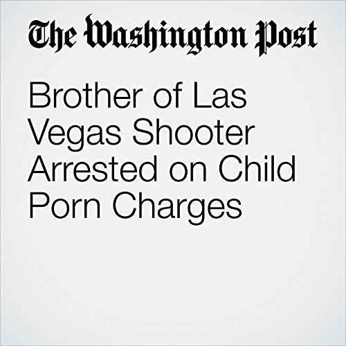 Brother of Las Vegas Shooter Arrested on Child Porn Charges copertina