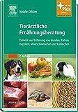 Tierärztliche Ernährungsberatung: Diätetik und Fütterung von Hunden, Katzen, Reptilien, Meerschweinchen und Kaninchen - mit Zugang zum...