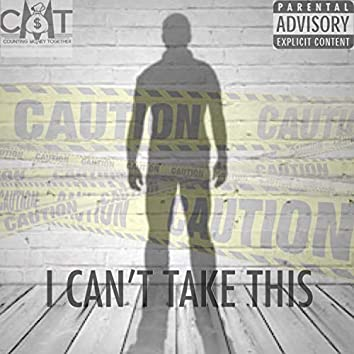I Can't Take This (feat. Milt L-Jay G, Just Bizzness & Cool Lee)