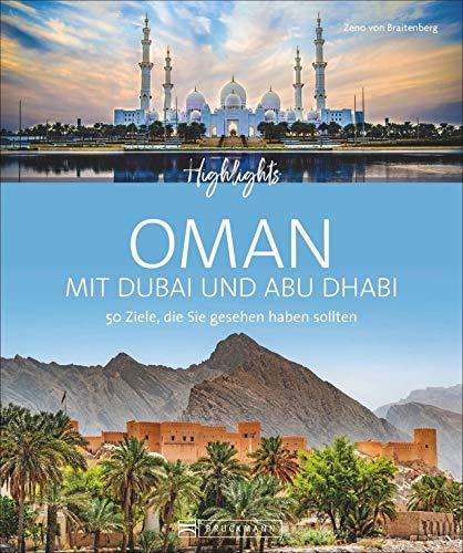Highlights Oman mit Dubai und Abu Dhabi. 50 Ziele, die Sie gesehen haben sollten. Alle Top-Sehenswürdigkeiten. Mit...