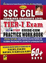 SSC CGL Combind Graduate Level Tier-I Exam: Self Study Guide + Practice Work Book (60+ Sets)