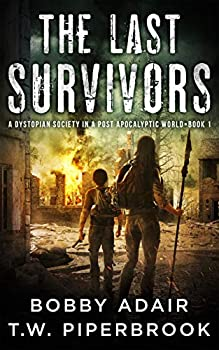 The Last Survivors  A Dystopian Society in a Post Apocalyptic World