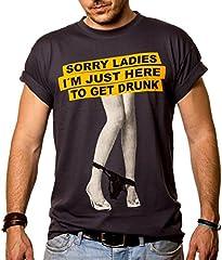 MAKAYA Camisetas con Mensajes Divertidos - Sorry Ladies I'm Just Here TO Get Drunk