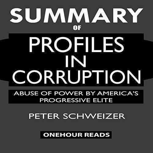 Summary of Profiles in Corruption: Abuse of Power by America's Progressive Elite audiobook cover art