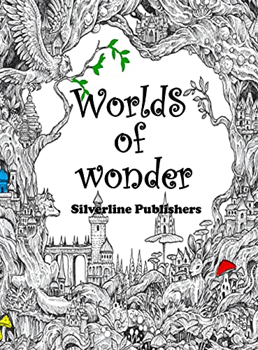 Worlds of Wonder: An Adult coloing book for anxiety and stress relief
