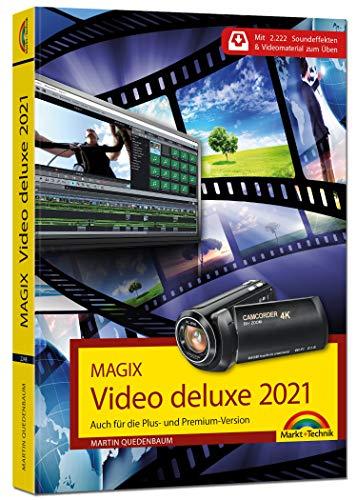 MAGIX Video deluxe 2021 Das Buch zur Software. Die besten Tipps und Tricks:: für alle Versionen inkl. Plus, Premium, Control und 360: Auch für die ... 2.222 Soundeffekten & Videomaterial zum Üben