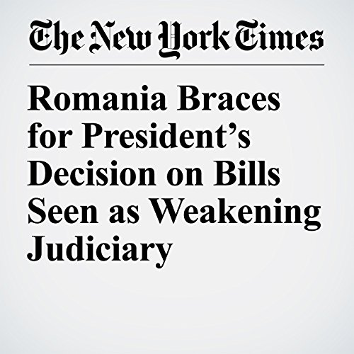 Romania Braces for President's Decision on Bills Seen as Weakening Judiciary copertina