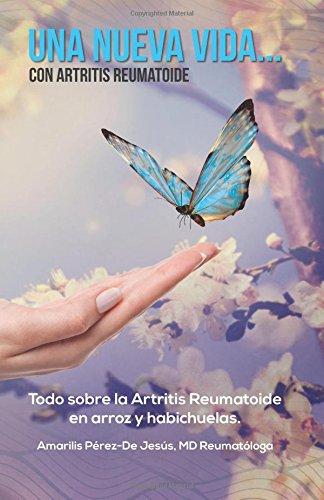 Una nueva vida... con artritis reumatoide: Todo sobre el artritis reumatoide en arroz y habichuelas