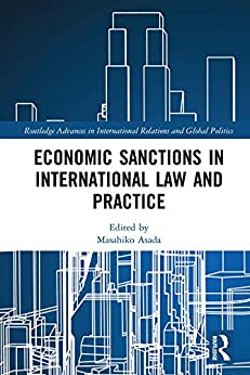Book's Cover of Economic Sanctions in International Law and Practice (Routledge Advances in International Relations and Global Politics Book 146) (English Edition) Format Kindle