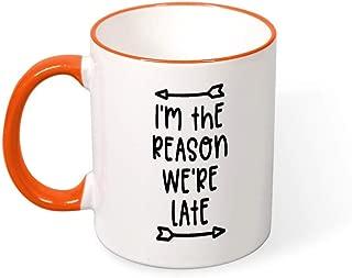 DKISEE I'M The Reason We Are Late Color Coffee Mug Novelty 11oz Ceramic Mug Cup Birthday Christmas Anniversary Gag Gifts Idea