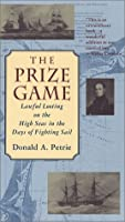 Prize Game, The: Lawful Looting on the High Seas in the Days of Fighting