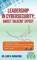 Leadership In Cybersecurity; Sweet Talkers' Effect